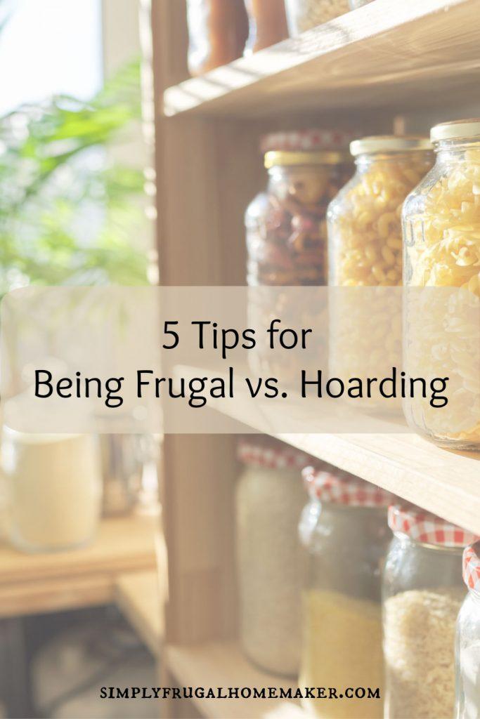 5 Tips for Being Frugal vs. Hoarding